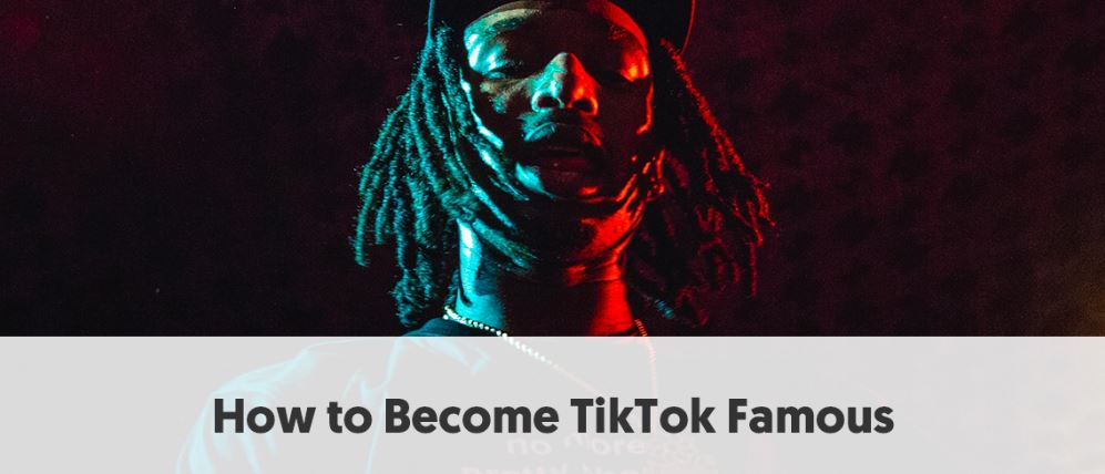 How to Become TikTok Famous 2020